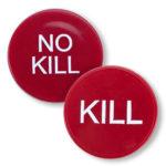 Kill-No Kill Button-2 Inch, Double Sided